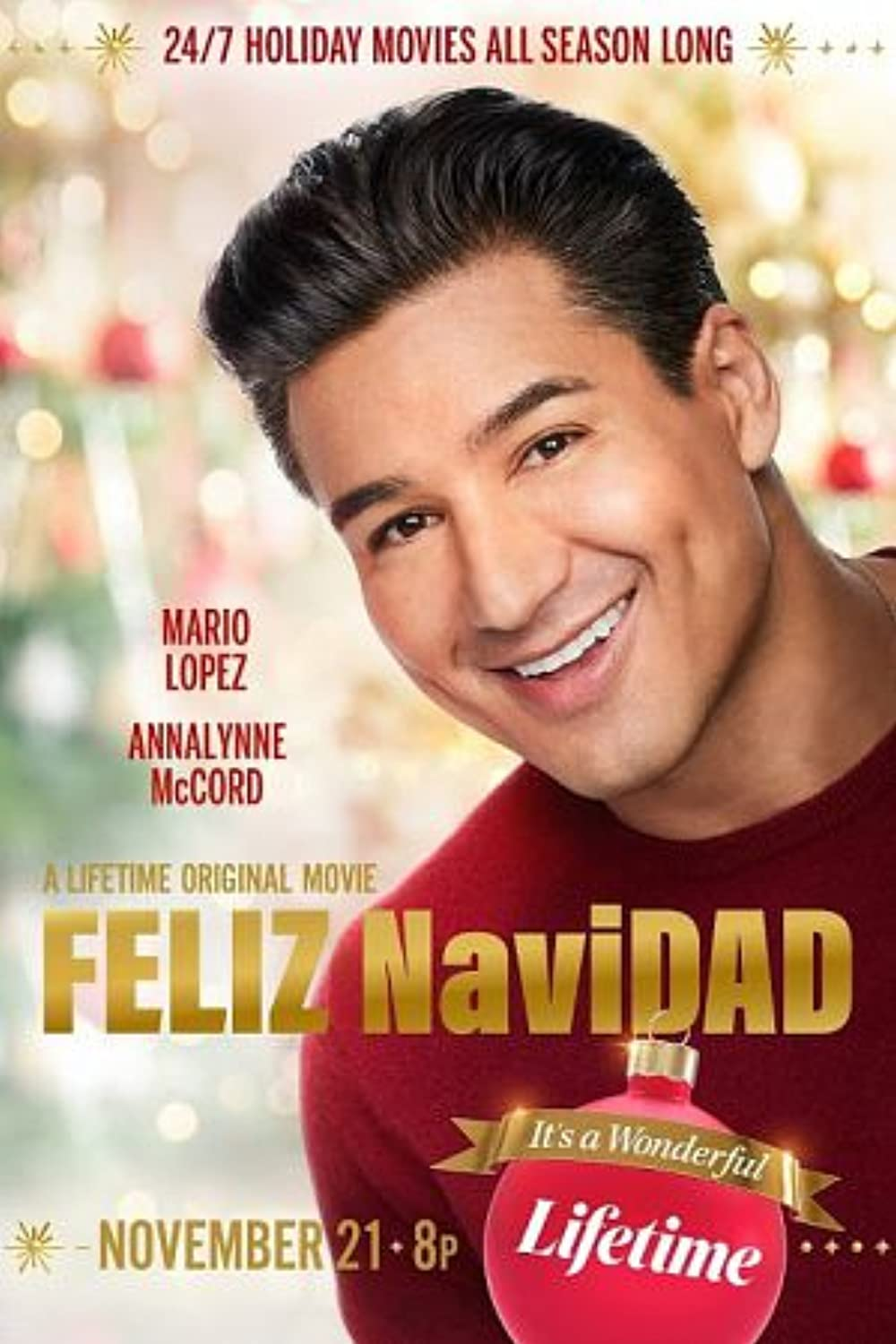 """Movie Poster for Lifetime's Feliz NaviDAD, released November 21st, 2020. The poster features Mario Lopez smiling and wearing a red sweater over a blurred out, glittery background of what appears to be a Christmas tree. The image is overlaid with the words """"24/7 HOLIDAY MOVIES ALL SEASON LONG"""" at the top. """"MARIO LOPEZ"""" and """"ANNALYNNE MCCORD"""" in the middle. At the bottom, the movie title in gold lettering """"A Lifetime Original Movie FELIZ NaviDAD"""" sits above """"November 21 8pm"""" and an image of a red Christmas ornament and gold banner that say """"It's A Wonderful Lifetime."""" Flavorlab Sound provided full service audio post production for the film."""