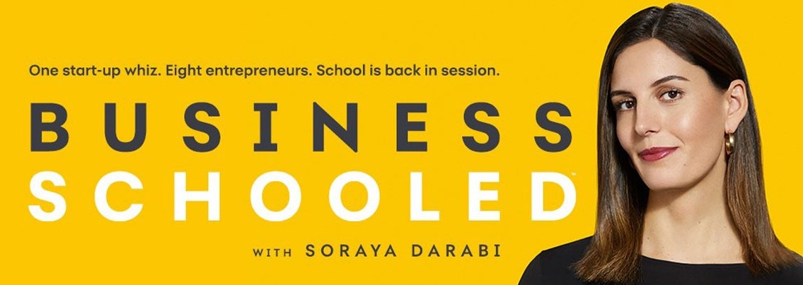 Official banner for Business Schooled podcast, hosted by Soraya Darabi